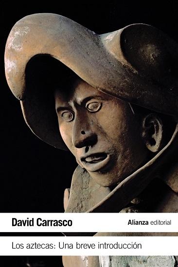 """Portada de la obra """"Los aztecas: una breve introducción"""", de David Carrasco"""
