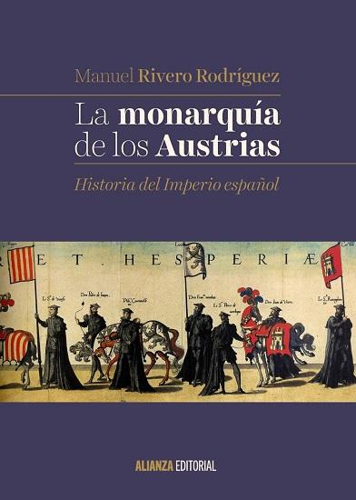 Portada del libro La monarquía de los Austrias, de Manuel Rivero Rodríguez